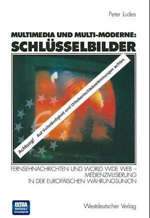 Multimedia Und Multi-Moderne af Peter Ludes