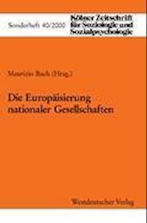 Die Europaisierung Nationaler Gesellschaften af Maurizio Bach