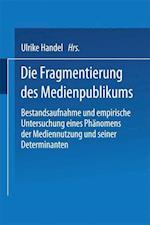 Die Fragmentierung Des Medienpublikums af Ulrike Handel
