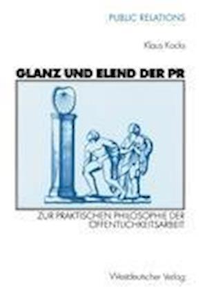 Glanz Und Elend Der PR af Klaus Kocks