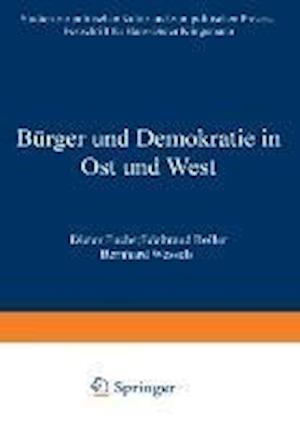 Burger und Demokratie in Ost und West af Dieter Fuchs