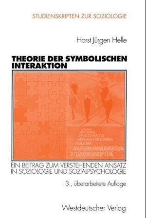 Theorie Der Symbolischen Interaktion af Horst J. Helle