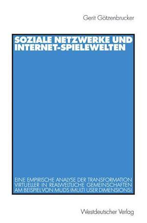 Soziale Netzwerke und Internet-Spielewelten af Gerit Gotzenbrucker