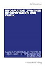 Information Zwischen Interpretation und Kritik af Irene Preisinger