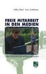 Freie Mitarbeit in Den Medien af Karin Suttheimer, Stefan Bosel