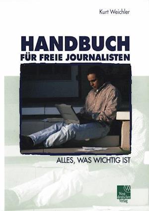 Handbuch Fur Freie Journalisten af Kurt Weichler