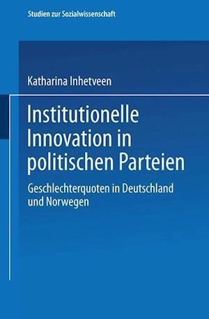 Institutionelle Innovation in Politischen Parteien af Katharina Inhetveen