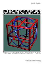 Die Staatengesellschaft im Globalisierungsprozess af Ulrich Teusch