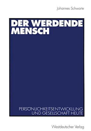 Der Werdende Mensch af Johannes Schwarte