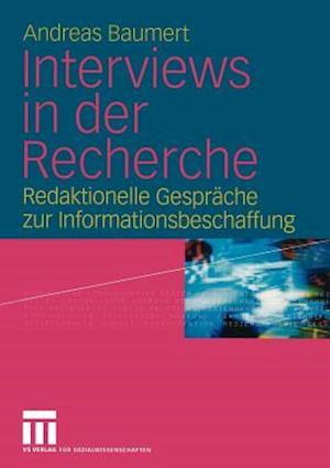 Interviews in der Recherche af Andreas Baumert
