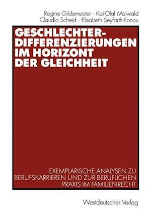 Geschlechterdifferenzierungen im Horizont der Gleichheit af Regine Gildemeister