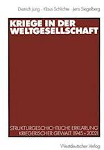 Kriege in Der Weltgesellschaft af Klaus Schlichte, Jens Siegelberg, Dietrich Jung