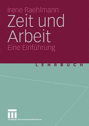 Zeit und Arbeit af Irene Raehlmann