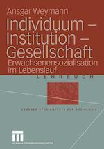 Individuum - Institution - Gesellschaft af Ansgar Weymann