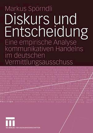 Diskurs und Entscheidung af Markus Sporndli