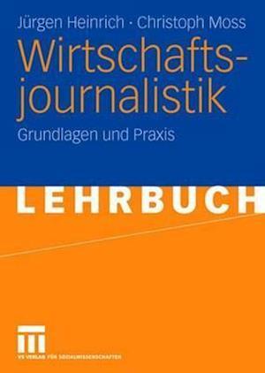 Wirtschaftsjournalistik af Jurgen Heinrich, J. Rgen Heinrich, Christoph Moss