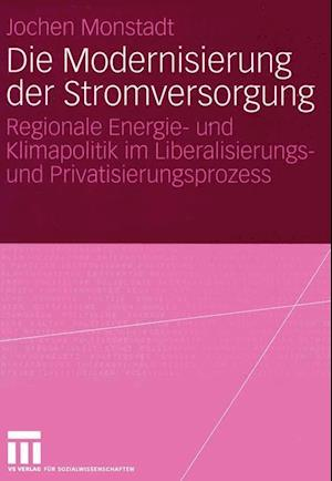 Die Modernisierung Der Stromversorgung af Jochen Monstadt