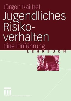 Jugendliches Risikoverhalten af Jurgen Raithel