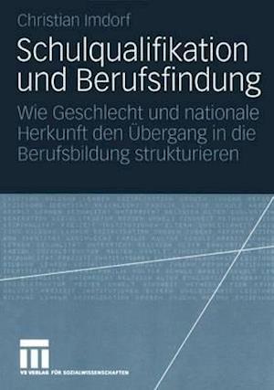 Schulqualifikation Und Berufsfindung af Christian Imdorf
