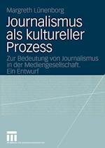 Journalismus Als Kultureller Prozess af Margreth Lunenborg