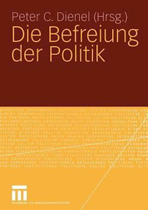Die Befreiung Der Politik af Peter C. Dienel
