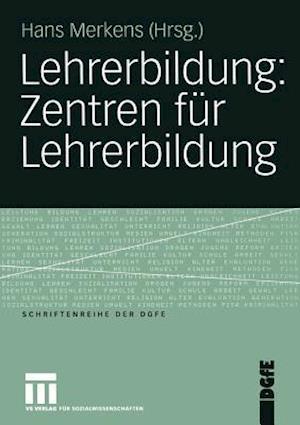 Lehrerbildung: Zentren fur Lehrerbildung af Hans Merkens