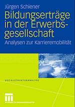 Bildungsertrage in Der Erwerbsgesellschaft af J. Rgen Schiener, Jurgen Schiener