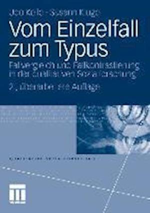 Vom Einzelfall Zum Typus af Udo Kelle, Susann Kluge