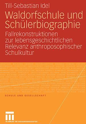 Waldorfschule Und Scheulerbiographie af Till-Sebastian Idel