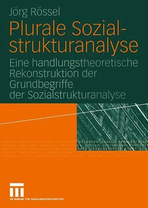 Plurale Sozialstrukturanalyse af Jorg Rossel