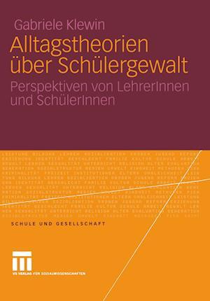 Alltagstheorien Uber Schulergewalt af Gabriele Klewin