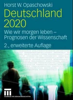 Deutschland 2020 af Horst W. Opaschowski