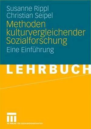 Methoden Kulturvergleichender Sozialforschung af Christian Seipel, Susanne Rippl