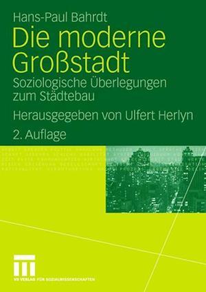 Die Moderne Grossstadt af Hans Paul Bahrdt