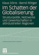 Im Schatten Der Globalisierung af Bernd Rottger, Klaus Dorre, Klaus Deorre