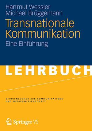 Transnationale Kommunikation af Hartmut We Ler, Michael Br Ggemann, Hartmut Wessler