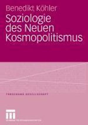 Soziologie Des Neuen Kosmopolitismus af Benedikt Kohler, Benedikt K. Hler