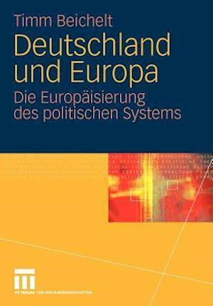 Deutschland Und Europa af Timm Beichelt
