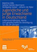 Jugendliche Und Junge Erwachsene in Deutschland af Sabine Sardei-Biermann, Martina Gille, Wolfgang Gaiser