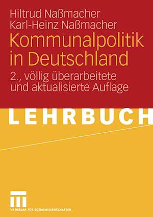 Kommunalpolitik in Deutschland af Karl-Heinz Na Macher, Hiltrud Nassmacher, Hiltrud Na Macher