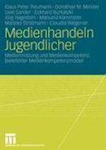 Medienhandeln Jugendlicher af Dorothee M. Meister, Klaus Peter Treumann, Uwe Sander