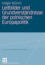 Leitbilder Und Grundverstandnisse Der Polnischen Europapolitik af Holger M. Nch, Holger Munch