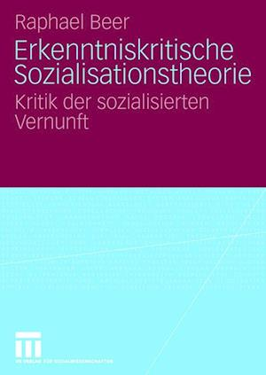 Erkenntniskritische Sozialisationstheorie af Raphael Beer