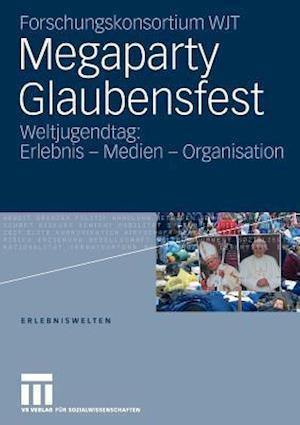 Megaparty Glaubensfest af Forschungskonsortium Wjt, Winfried Gebhardt, Andreas Hepp
