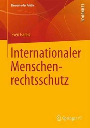 Internationaler Menschenrechtsschutz af Sven Gareis