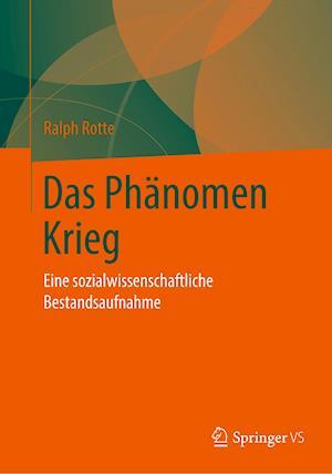 Das Phanomen Krieg af Ralph Rotte, Christoph Schwarz