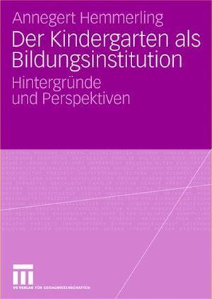 Der Kindergarten ALS Bildungsinstitution af Annegert Hemmerling