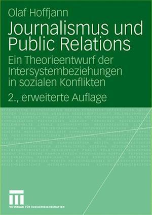 Journalismus Und Public Relations af Olaf Hoffjann