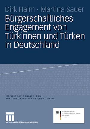 Burgerschaftliches Engagement Von Turkinnen Und Turken in Deutschland af Dirk Halm, Martina Sauer
