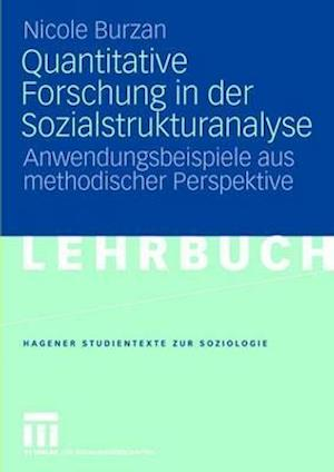 Quantitative Forschung in Der Sozialstrukturanalyse af Nicole Burzan
